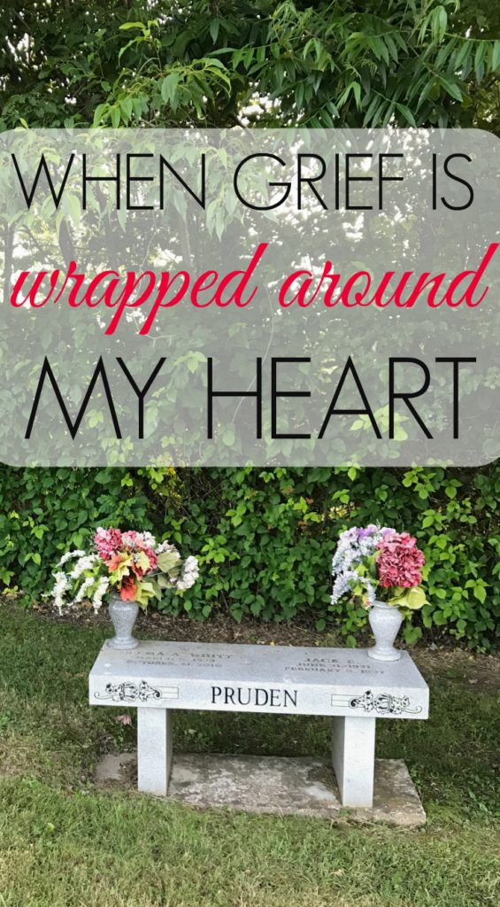 When Grief is Wrapped Around My Heart