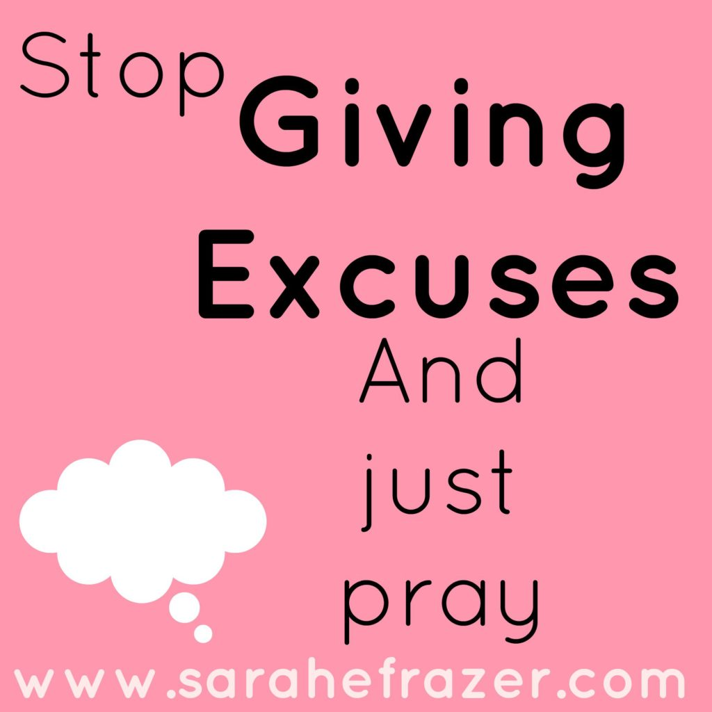 Stop Excuses for Prayer