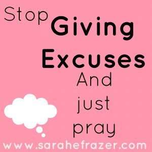 Prayer: No More Excuses