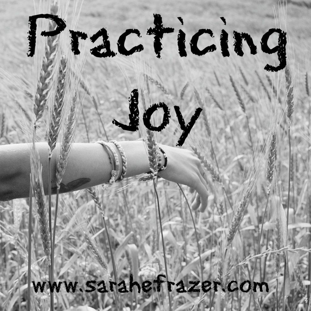 Practicing Joy
