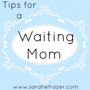 Tips for a Waiting Mom