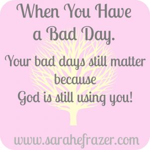 When You Have a Bad Day