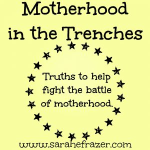 Motherhood in the Trenches Part 1