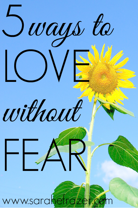 5-ways-to-love-without-fear-devotional-for-woman-first-john