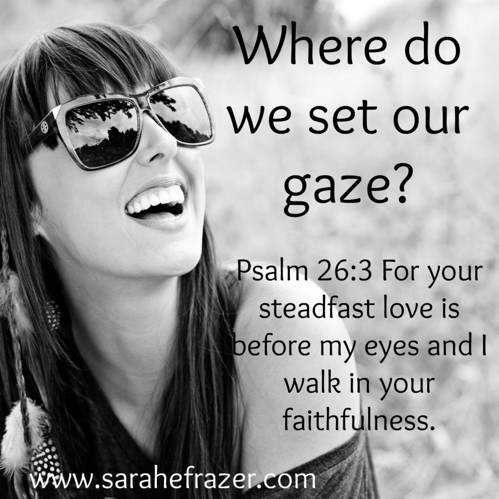 Where do we set our gaze