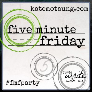 Five Minute Friday – Should