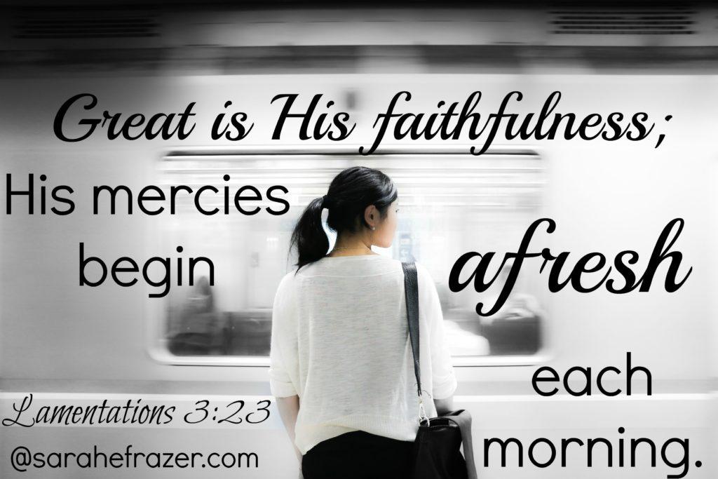 Great is His Faithfulness Afresh...