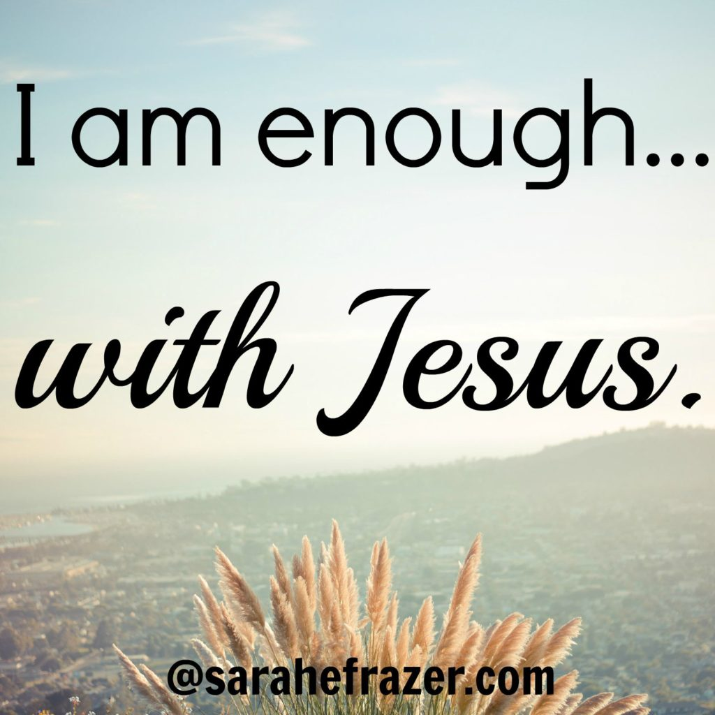 I am enough with Jesus