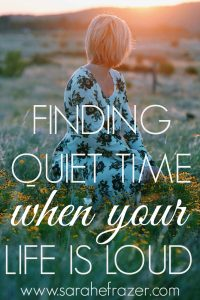Finding Quiet Time When Your Life is Loud