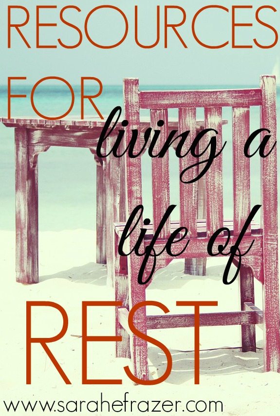 Resources for Living a life of rest
