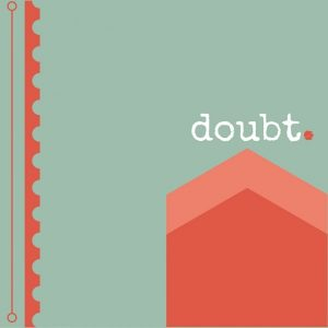 Five Minute Friday – Doubt