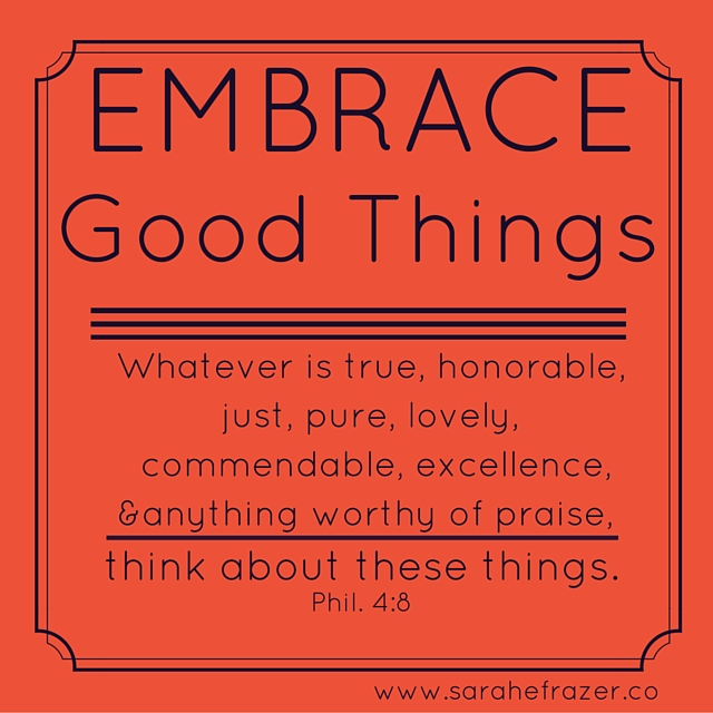 Embrace Good Things