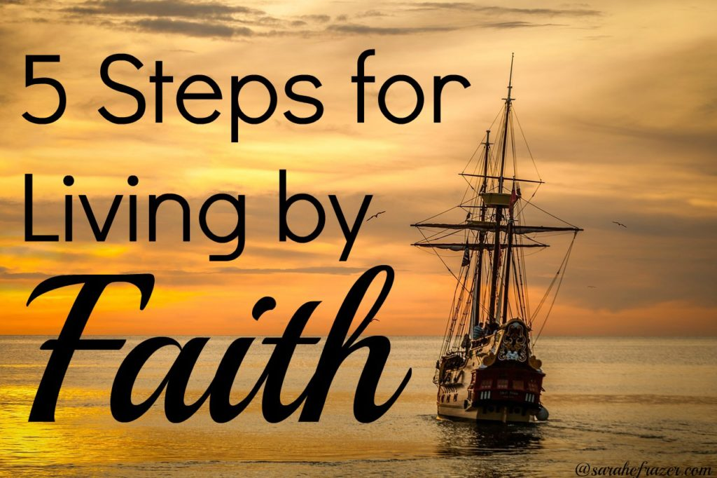 5 steps for living by faith