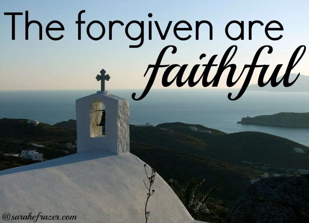 forgiven are faithful