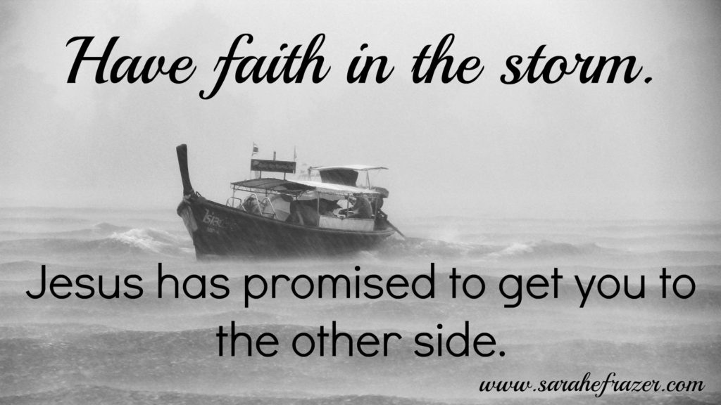 have faith in the storm