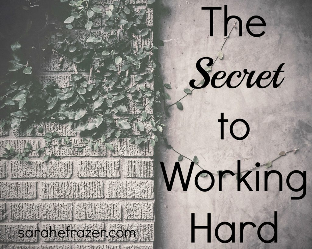 the secret of working hard