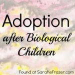 adoption after bio children