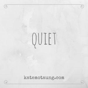 Five Minute Friday – Quiet