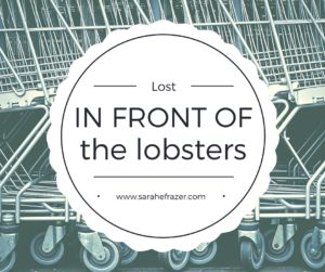Lost in Front of the Lobsters