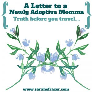 A Letter for an Adoptive Momma Ready to Travel