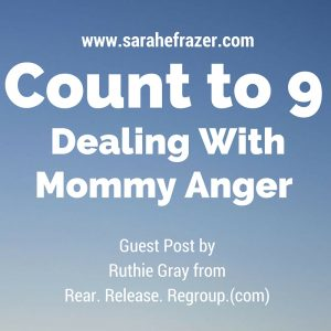 Count to 9 – Dealing With Mommy Anger
