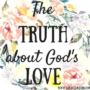The Truth About God's Love