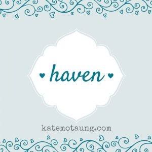 Five Minute Friday – Haven