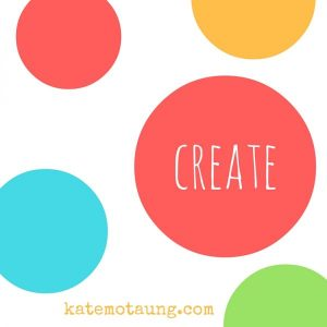 Five Minute Friday – Create