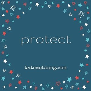 Five Minute Friday – Protect