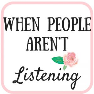 When People Aren't Listening