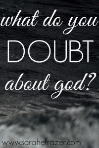What Do You Doubt About God?