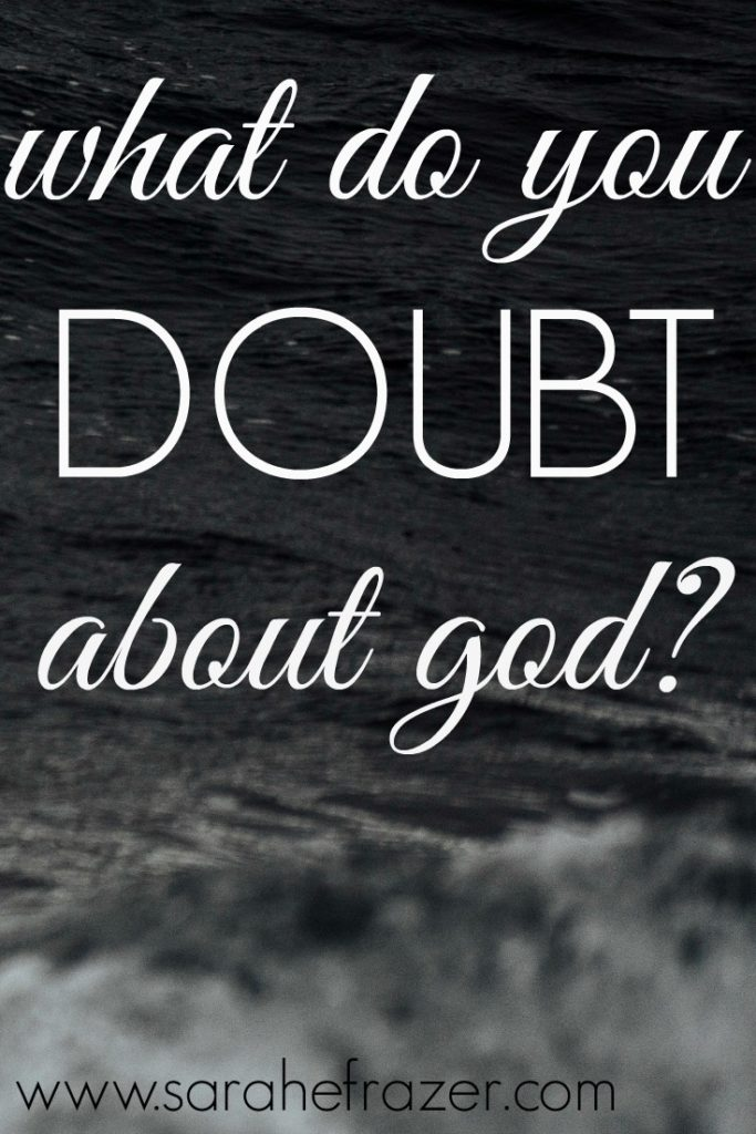what do you doubt about god