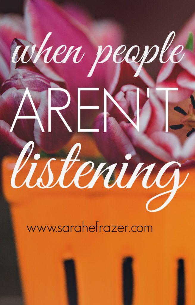 when people aren't listening
