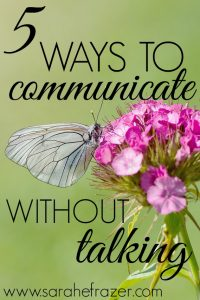 5 Ways to Communicate Without Talking