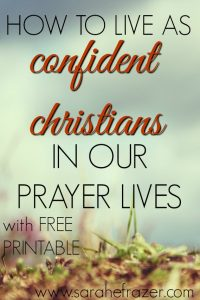 How to Live as Confident Christians in Our Prayer Life