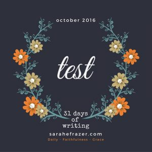 Five Minute Friday – Test