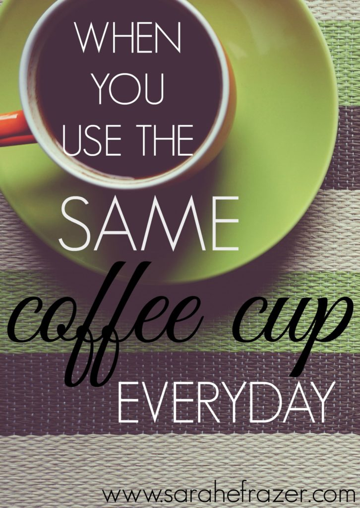 when-you-use-the-same-coffee-cup-everyday-devotional-for-women-in-the-daily