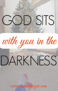 God Sits With You in the Darkness