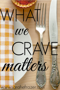 Five Minute Friday – Crave