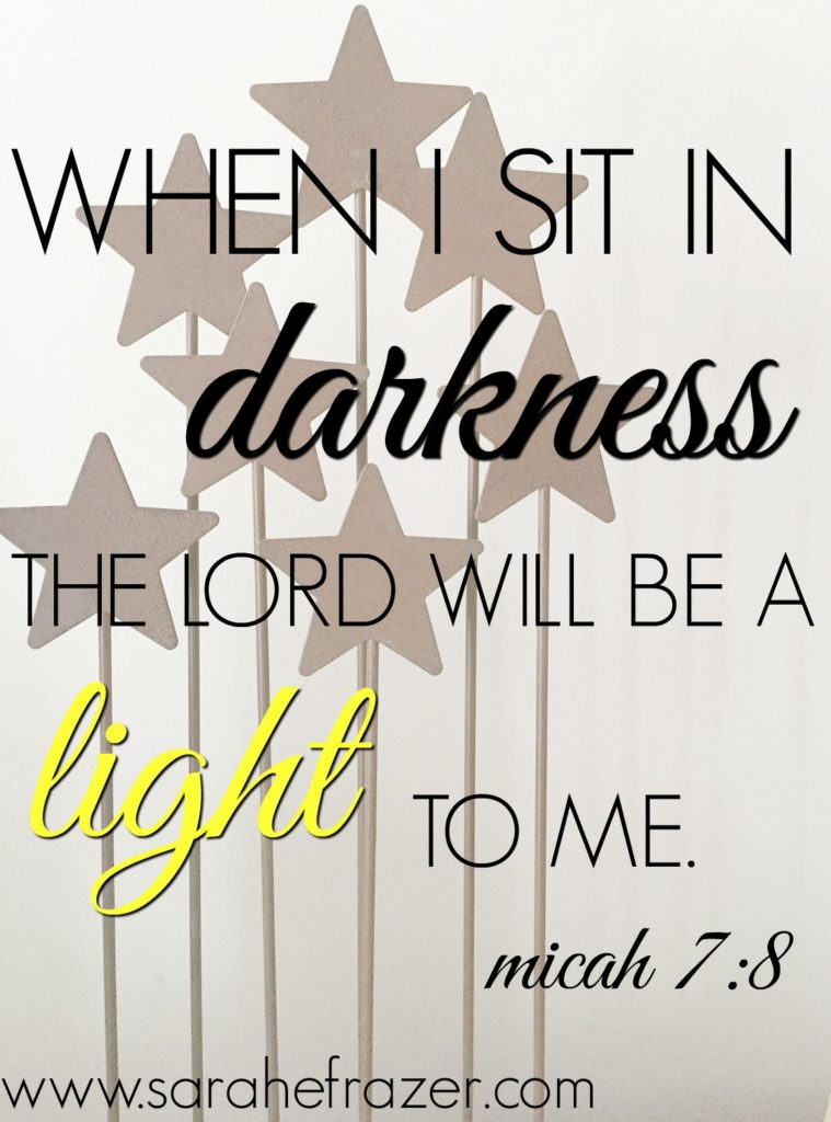 when-i-sit-in-darkness-the-lord-will-be-a-light-to-me-micah-7_8