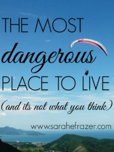 The Most Dangerous Place to Live (And Its Not What You Think)
