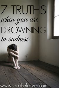 Seven Truths When You Are Drowning in Sadness
