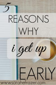 5 Reason Why I Get Up Early