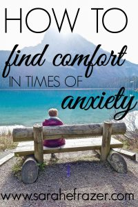 How to Find Comfort in Times of Anxiety