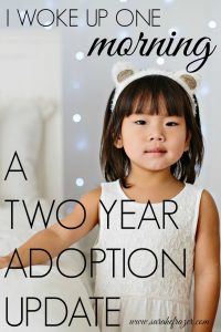 I Woke Up One Morning…A Two-Year Adoption Update