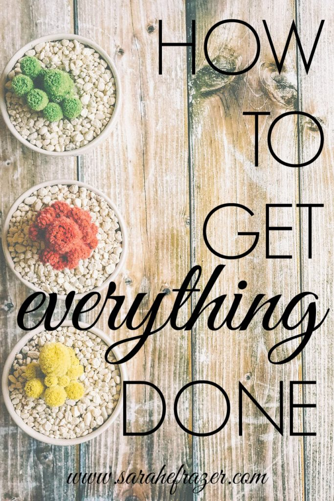 How to Get Everything Done