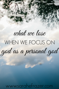 What We Lose When We Focus on God as a Personal God