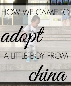 How We Came to Adopt a Little Boy from China