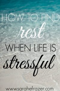 How to Find Rest, When Life is Stressful