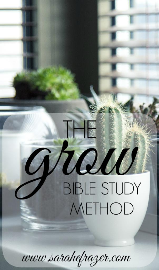 The Grow Bible Study Method - Sarah E. Frazer